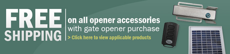Free shipping on all accessories with gate opener purchase