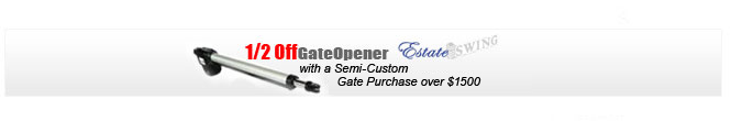 1/2 off a Gate Opener with a Gate Order Over $1500
