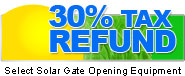 30% Tax Refund on select gate opening equipment
