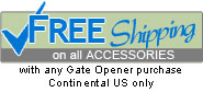 Free Shipping on all accessories with any gate opener purchase